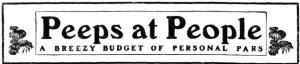 Peeps at People [STP 5 Oct 1913, 25]