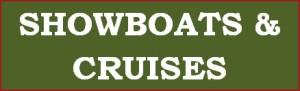 Showboats & Cruises